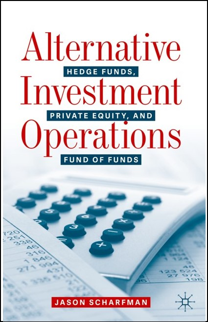 Alternative Investment Operations: Hedge Funds, Private Equity and Fund of Funds