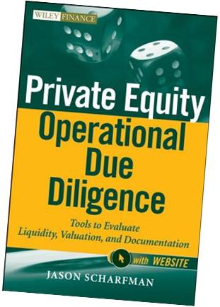 Private Equity Operational Due Diligence: Tools to Evaluate Liquidity, Valuation and Documentation